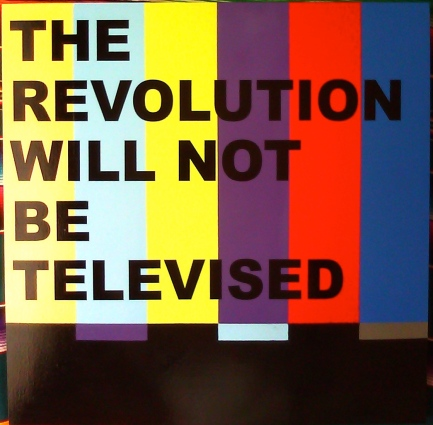 the revolution will not be televised