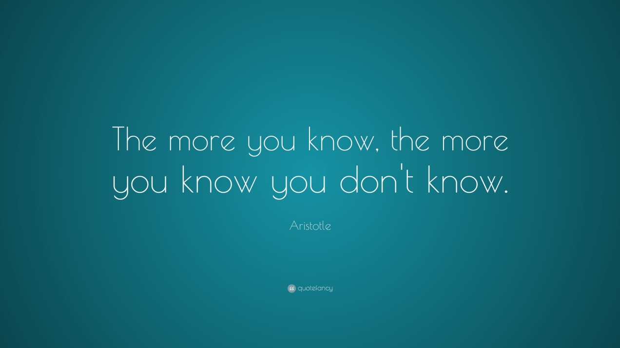 3451 Aristotle Quote The More You Know The More You Know You Don T